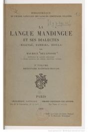 DELAFOSSE Maurice - La langue mandingue et ses dialectes (Malinké, Bambara, Dioula). 2e volume. Dictionnaire Mandingue-Français