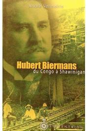 VERMEIRRE André - Hubert Biermans: du Congo à Shawinigan