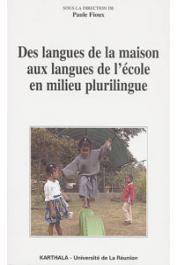 FIOUX Paule (sous la direction de) - Des langues de la maison aux langues de l'école en milieu plurilingue