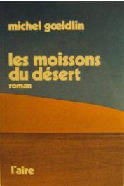 GOELDLIN Michel - Les moissons du désert (édition de 1984)