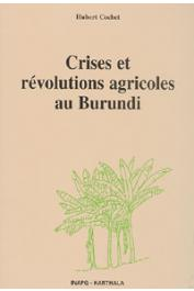 COCHET Hubert - Crises et révolutions agricoles au Burundi