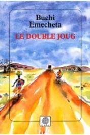 BUCHI EMECHETA - Le Double joug