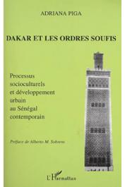 PIGA Adriana - Dakar et les ordres soufis: processus socioculturels et développement urbain au Sénégal contemporain