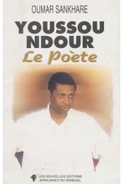 SANKHARE Oumar - Youssou Ndour, le poète