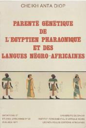 DIOP Cheikh Anta - Parenté génétique de l'egyptien pharaonique et des langues négro-africaines. Processus de sémitisation