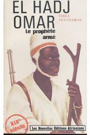 DUCOUDRAY Emile - El Hadj Omar le prophète armé