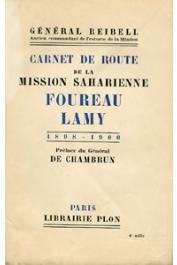 REIBELL Général Emile - L'épopée saharienne. Carnet de route de la mission saharienne Foureau-Lamy. (1898-1900)