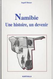 DIENER Ingolf - Namibie, une histoire, un devenir