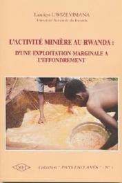 UWIZEYIMANA Laurien - L'activité minière au Rwanda: d'une exploitation marginale à l'effondrement
