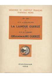 CASTHELAIN R.P. J., LASSORT R.P. P. - I/ La langue Guerzé (par le Père Casthelain) II/ Grammaire guerzé (par le Père Lassort)