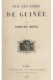 HERTZ Charles - Sur les côtes de Guinée. 2 eme édition