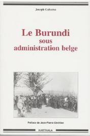 GAHAMA Joseph - Le Burundi sous administration belge. La période du mandat. 1919-1939