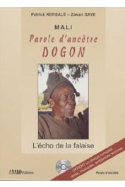 KERSALE Patrick, SAYE Zakari - Mali. Parole d'ancêtre dogon. L'écho de la falaise