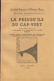 Collectif - La presqu'île du Cap Vert. Notice publiée à l'occasion du Ve centenaire de la découverte du Cap Vert (1444-1944) et de la 1ere réunion internationale des ethnologues, géographes et naturalistes ouest-africains