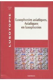 Lusotopie 2000, Collectif - Lusophonies asiatiques, Asiatiques en lusophonie