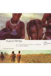 VALIENTE-NOAILLES Carlos - Kua et Himba. Deux peuples traditionnels du Botswana et de Namibie face au nouveau millénaire