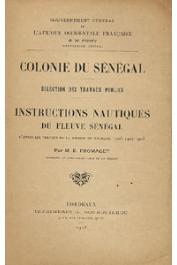 FROMAGET E. - Colonie du Sénégal - Direction des Travaux Publics - Instructions nautiques du Fleuve Sénégal d'après les travaux de la mission de balisage 1906-1907-1908