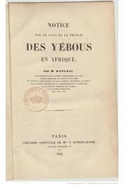 AVEZAC M. d' - Notice sur le pays et le peuple des Yébous en Afrique, avec une esquisse grammaticale de la langue Yéboue