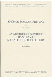 BANTJE Han, GANSEMANS Jos - Kaonde song and ritual / La musique et son rôle dans la vie sociale et rituelle Luba