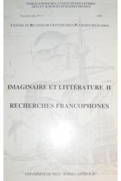 CHEMAIN Roger, CHEMAIN-DEGRANGE Arlette (éditeurs) - Imaginaire et littérature, II. Recherches francophones