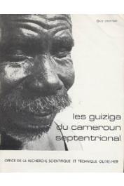 PONTIE Guy - Les Guiziga du Cameroun septentrional. L'organisation traditionnelle et sa mise en contestation