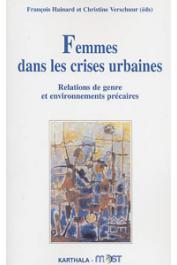 HAINARD François, VERSCHUUR Christine (éditeurs) - Femmes dans les crises urbaines. Relations de genre et environnements précaires