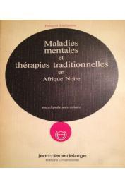 LAPLANTINE François - Maladies mentales et thérapies traditionnelles en Afrique noire