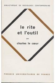 LE COEUR Charles - Le rite et l'outil. Essai sur le rationalisme social et la pluralité des civilisations