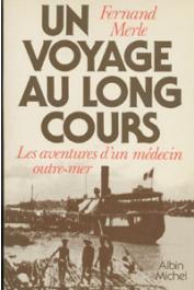 MERLE Fernand - Un voyage au long cours. Les aventures d'un médecin outre-mer