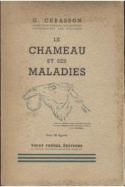 CURASSON Georges - Le chameau et ses maladies