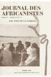 Journal des Africanistes - Tome 57 - fasc. 1 et 2 - 1987 - Les voix de la parole