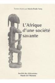 FERRY Marie-Paule (textes réunis par) - L'Afrique d'une société savante. Exposition du 19 octobre au 15 décembre 1993. Musée de l'Homme