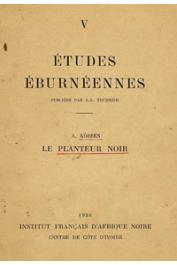 Etudes Eburnéennes 05, KÖBBEN A. J. F. - Le planteur noir. Essai d'une etnographie d'aspect