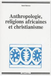 BUREAU René - Anthropologie, religions africaines et christianisme