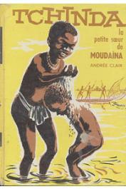 CLAIR Andrée - Tchinda, la petite sœur de Moudaïna