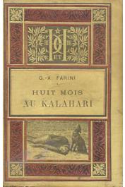 FARINI G.- A. - Huit mois au Kalahari. Récit d'un voyage au Lac N'Gami