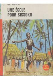 VIDAL Yolande - Une école pour Sissoko