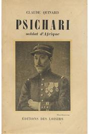 QUINARD Claude - Psichari, soldat d'Afrique