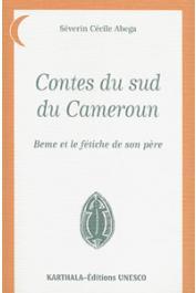 ABEGA Séverin Cécile - Contes du Sud du Cameroun. Beme et le fétiche de son père