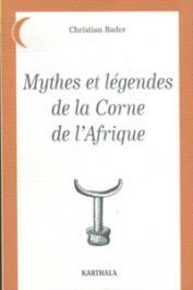 BADER Christian - Mythes et légendes de la Corne de l'Afrique
