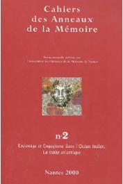 Cahiers des Anneaux de la Mémoire - 02 - Esclavage et engagisme dans l'Océan Indien. La traite atlantique
