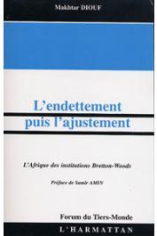 DIOUF Makhtar - L'endettement puis l'ajustement. L'Afrique des Institutions de Bretton-Woods