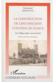 AMOUGOU Emmanuel - La construction de l'inconscient colonial en Alsace. Un village nègre sous le froid