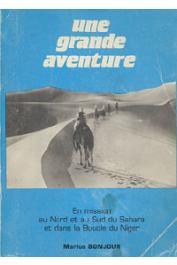 BONJOUR Marius - Une grande aventure. En mission au Nord et au Sud du Sahara et dans la Boucle du Niger