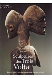 MASSA Gabriel, LAURET Jean-Claude - Sculptures des Trois Volta: Bobo - Bwa - Lobi - Mossi - Gurunsi