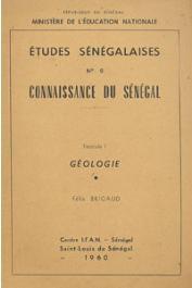 Etudes Sénégalaises 09 fasc. 1: Géologie , BRIGAUD Félix -