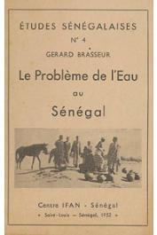 Etudes Sénégalaises 04, BRASSEUR Gérard - Le problème de l'eau au Sénégal