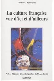SPEAR Thomas C. (éditeur) - La culture française vue d'ici et d'ailleurs
