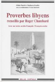 NATAF Gilda, GRAILLE Barbara (et la collaboration d'Aziza Boucherit) - Proverbes libyens recueillis par Roger Chambard. Avec un index arabe-français / français-arabe