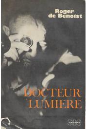 BENOIST Roger de - Docteur Lumière. Quarante ans au service de l'homme en Haute-Volta